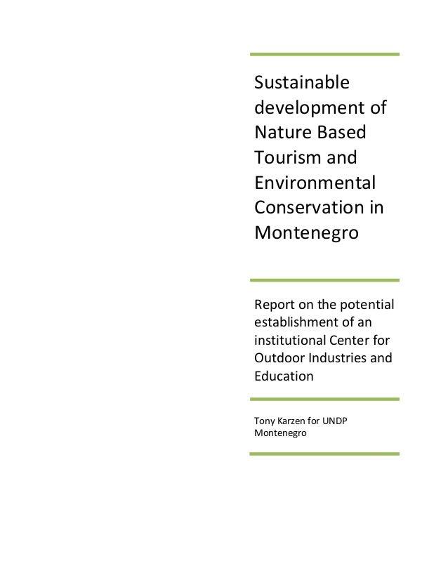 Sustainabledevelopment ofNature BasedTourism andEnvironmentalConservation inMontenegroReport on the potentialestablishment...