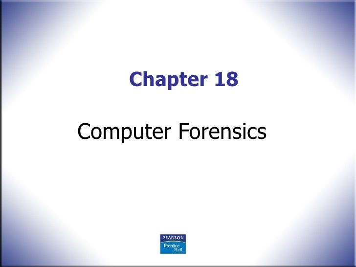 Chapter 18 Computer Forensics