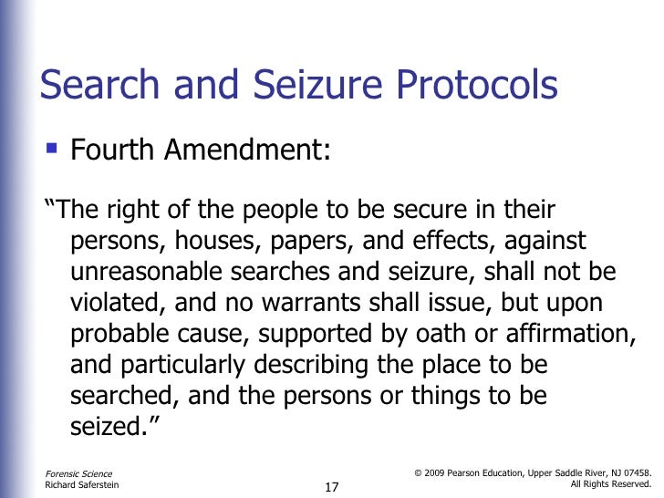 the fourth amendment search and seizure With the 2016 presidential race in its homestretch and a vacancy on the supreme court, now is the time to take a look at the fourth amendment right to be secure from unreasonable searches and seizures and see how the appointees by democrats and republicans stack up.
