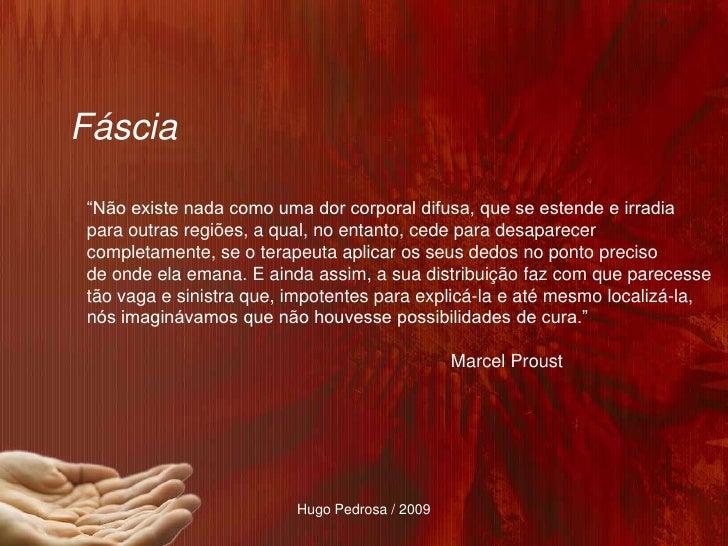"""Fáscia  """"Não existe nada como uma dor corporal difusa, que se estende e irradia para outras regiões, a qual, no entanto, c..."""