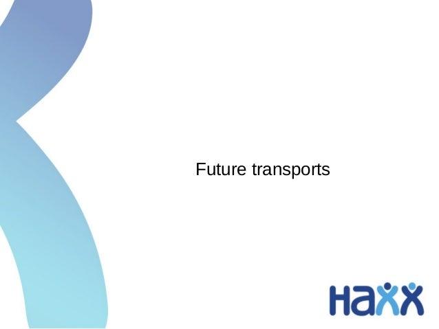 Future transports