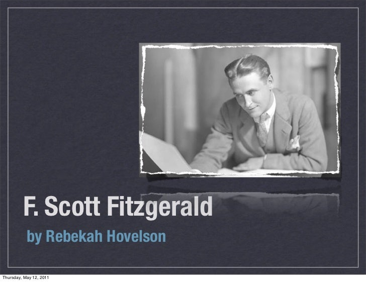 F. Scott Fitzgerald           by Rebekah HovelsonThursday, May 12, 2011