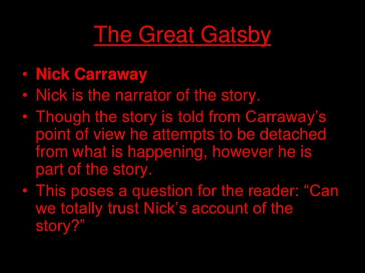 the characterization of nick carroway in the great gatsby by f scott fitzgerald F scott fitzgerald (author) literature of the united states of america how did jay gatsby and nick carraway form a strong friendship bond in the book the great gatsby who is the main character in the great gatsby: gatsby or nick.