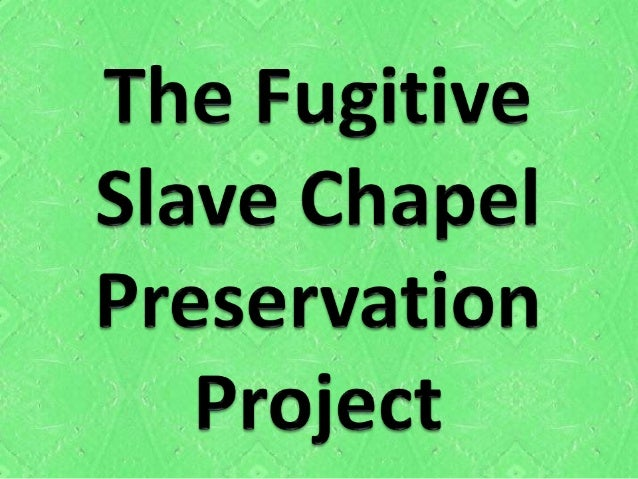 Originally built in 1848, the Fugitive Slave Chapel was sold on May 15th, 1869 and was used as a residence from that time ...