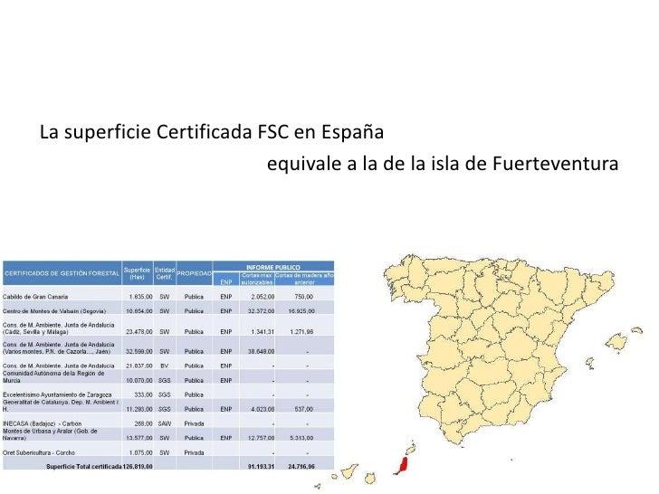 La superficie Certificada FSC en España <br />equivale a la de la isla de Fuerteventura<br />