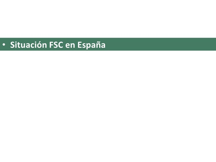 Situación FSC en España<br />