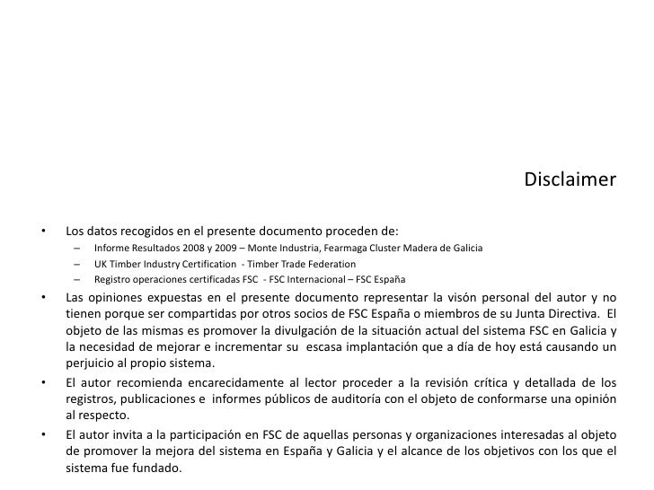 Disclaimer<br />Los datos recogidos en el presente documento proceden de:<br />Informe Resultados 2008 y 2009 – Monte Indu...
