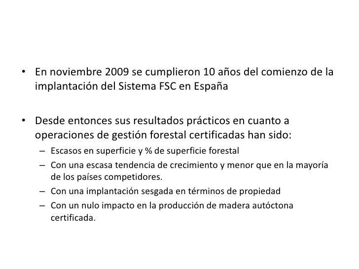 En noviembre 2009 se cumplieron 10 años del comienzo de la implantación del Sistema FSC en España<br />Desde entonces sus ...