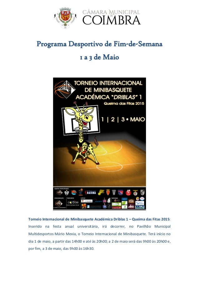 Programa Desportivo de Fim-de-Semana 1 a 3 de Maio Torneio Internacional de Minibasquete Académica Driblas 1 – Queima das ...