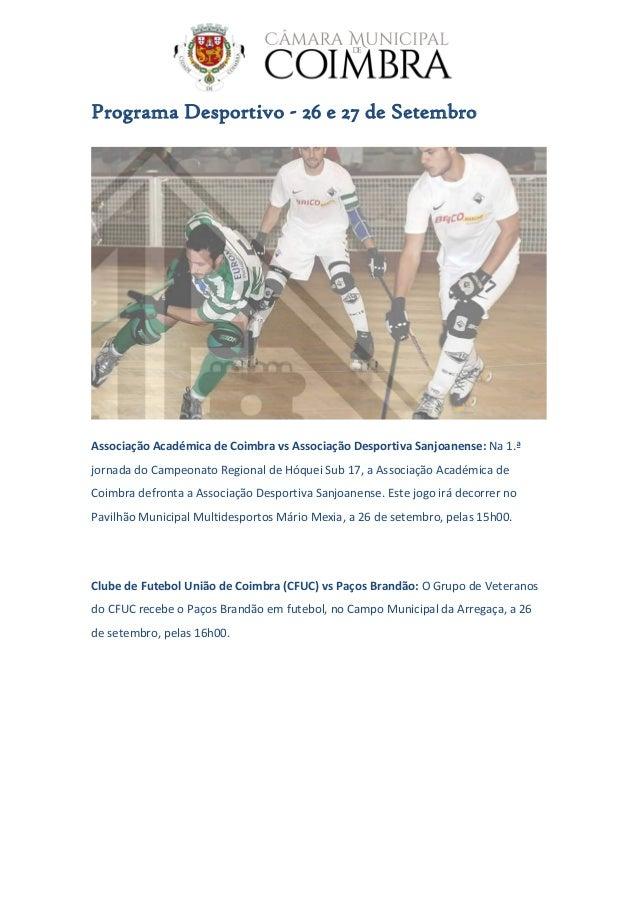 Programa Desportivo - 26 e 27 de Setembro Associação Académica de Coimbra vs Associação Desportiva Sanjoanense: Na 1.ª jor...