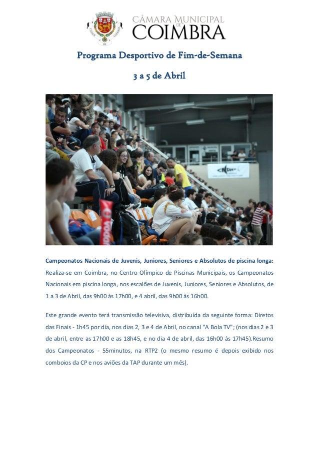 Programa Desportivo de Fim-de-Semana 3 a 5 de Abril Campeonatos Nacionais de Juvenis, Juniores, Seniores e Absolutos de pi...