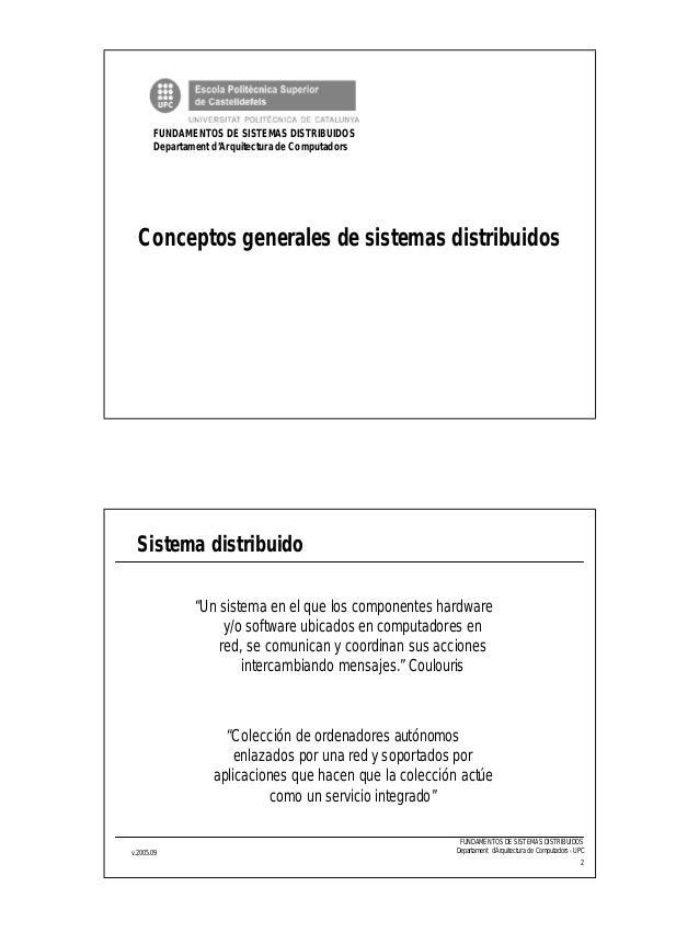 1 FUNDAMENTOS DE SISTEMAS DISTRIBUIDOS Departament d'Arquitectura de Computadors Conceptos generales de sistemas distribui...