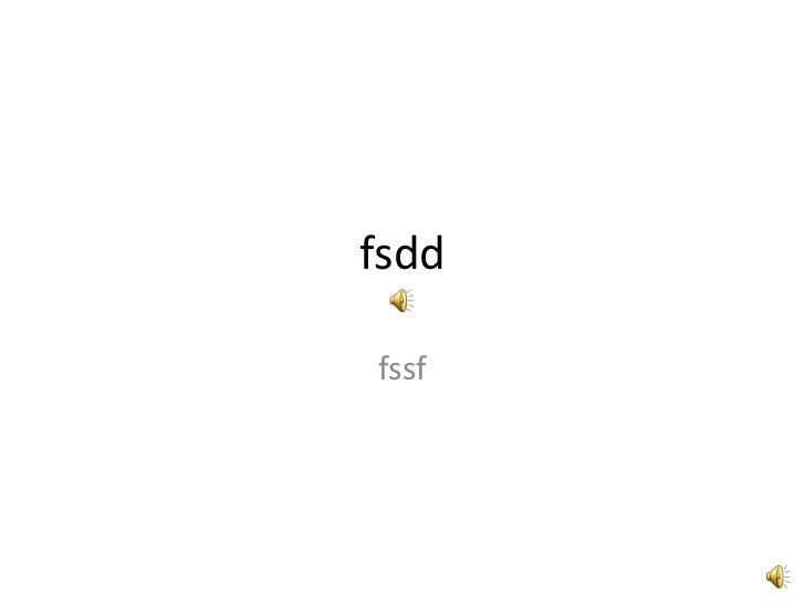 fsdd<br />fssf<br />
