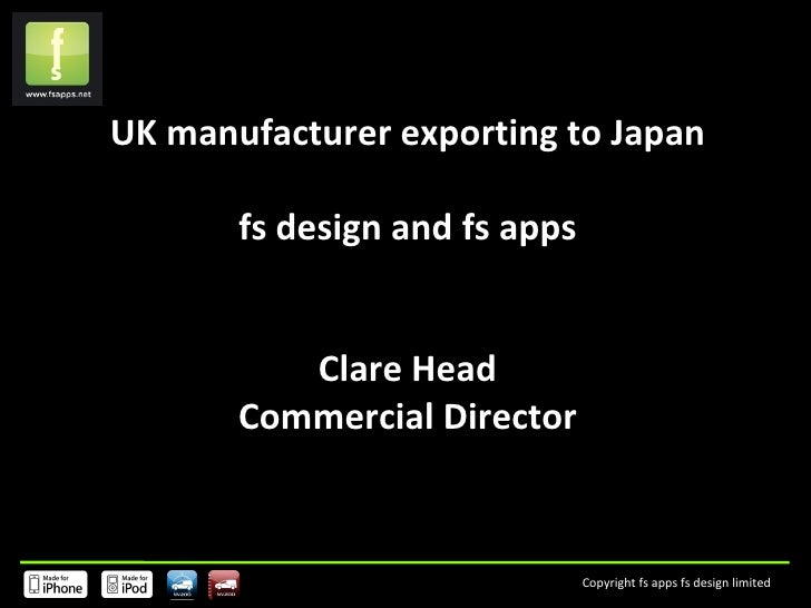 UK manufacturer exporting to Japan fs design and fs apps Clare Head Commercial Director