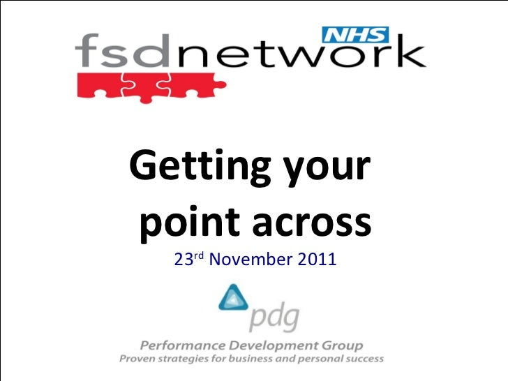 Getting yourpoint across  23rd November 2011