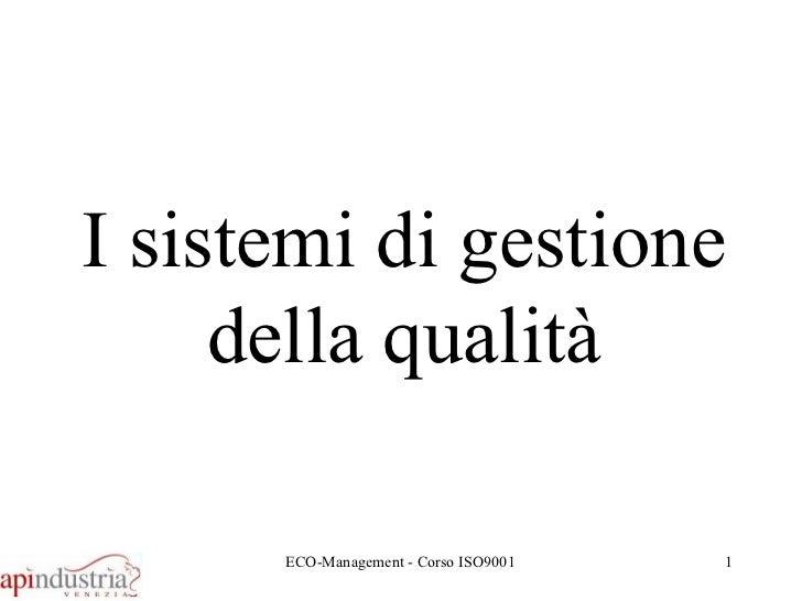 I sistemi di gestione della qualità