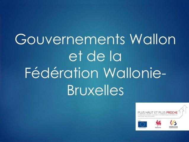 VTVT Gouvernements Wallon et de la Fédération Wallonie- Bruxelles