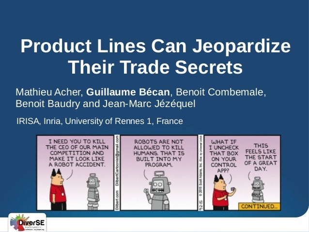 Product Lines Can Jeopardize Their Trade Secrets Mathieu Acher, Guillaume Bécan, Benoit Combemale, Benoit Baudry and Jean-...