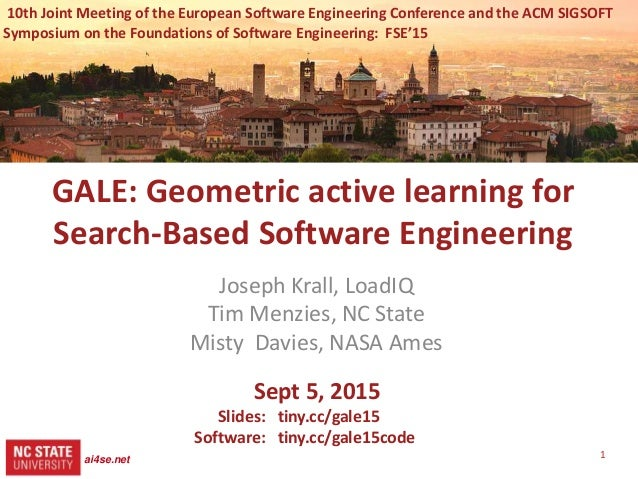 1 src= tiny.cc/gale15code slides= tiny.cc/gale15 GALE: Geometric active learning for Search-Based Software Engineering Jos...