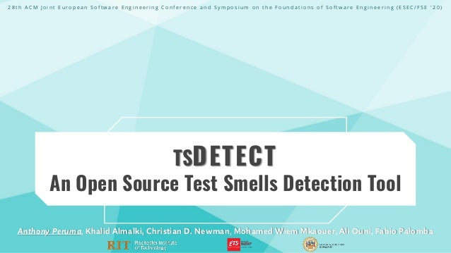 TSDETECT An Open Source Test Smells Detection Tool Anthony Peruma, Khalid Almalki, Christian D. Newman, Mohamed Wiem Mkaou...