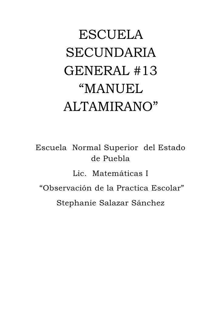 """ESCUELA       SECUNDARIA       GENERAL #13         """"MANUEL       ALTAMIRANO""""  Escuela Normal Superior del Estado          ..."""