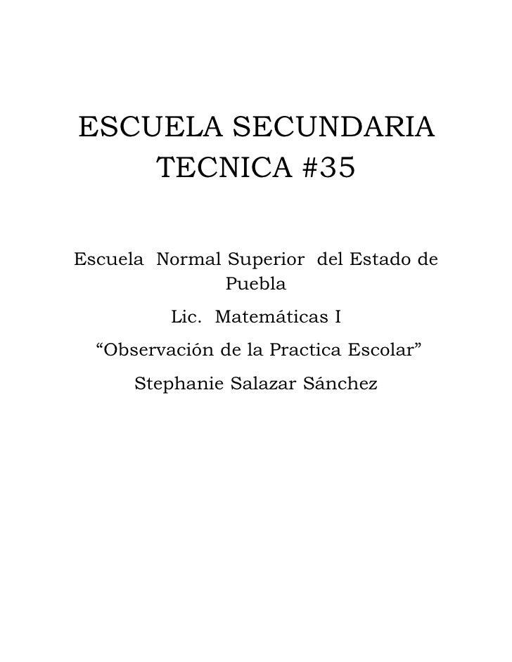 ESCUELA SECUNDARIA     TECNICA #35  Escuela Normal Superior del Estado de                Puebla           Lic. Matemáticas...