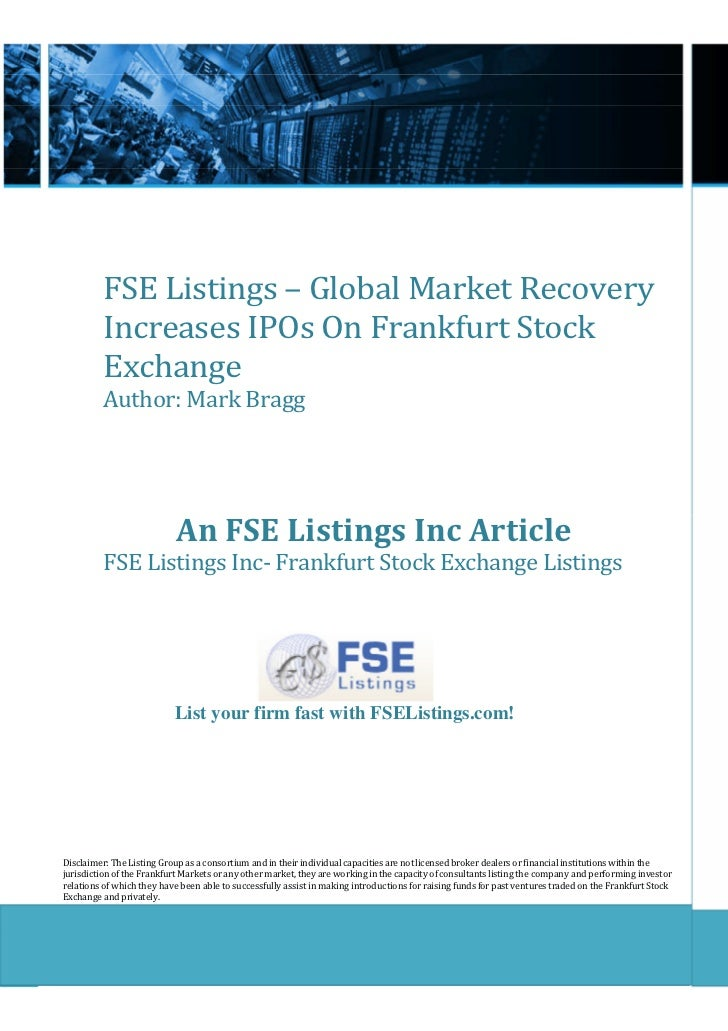 FSE Listings – Global Market Recovery          Increases IPOs On Frankfurt Stock          Exchange          Author: Mark B...