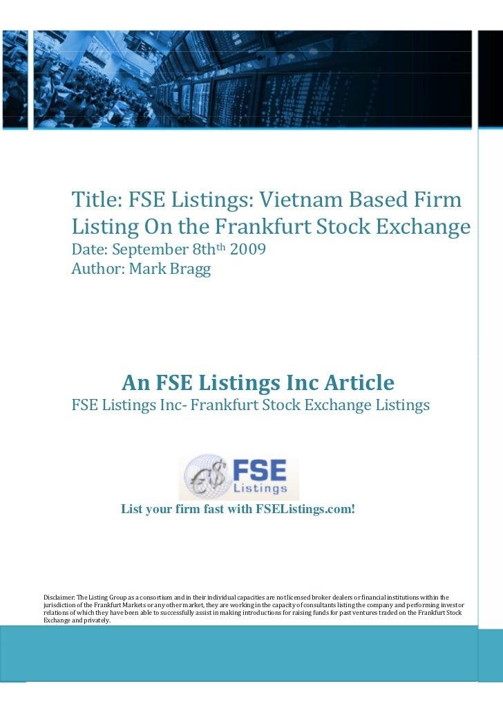 Title: FSE Listings: Vietnam Based Firm          Listing On the Frankfurt Stock Exchange          Date: September 8thth 20...