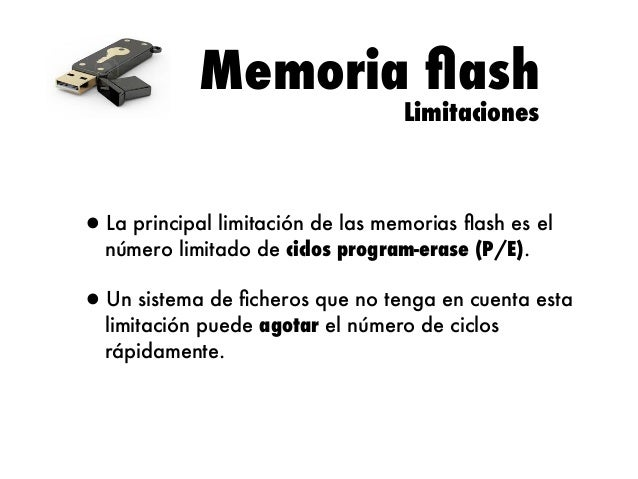 Memoria flash Limitaciones  •La principal limitación de las memorias flash es el número limitado de ciclos program-erase (P/...