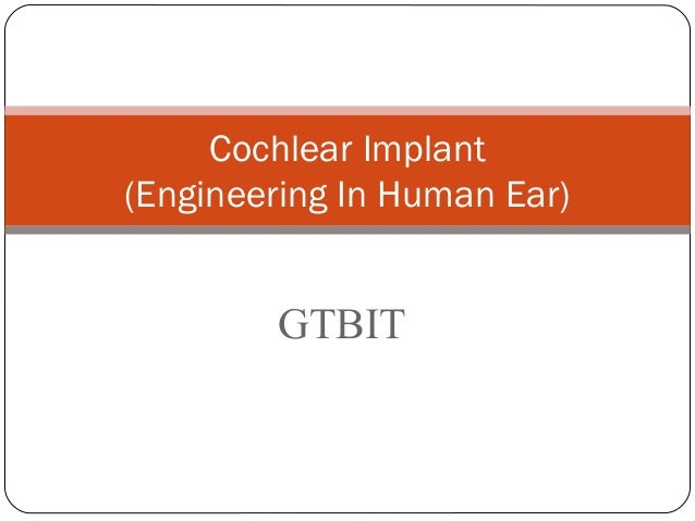 Cochlear Implant (Engineering In Human Ear)  GTBIT