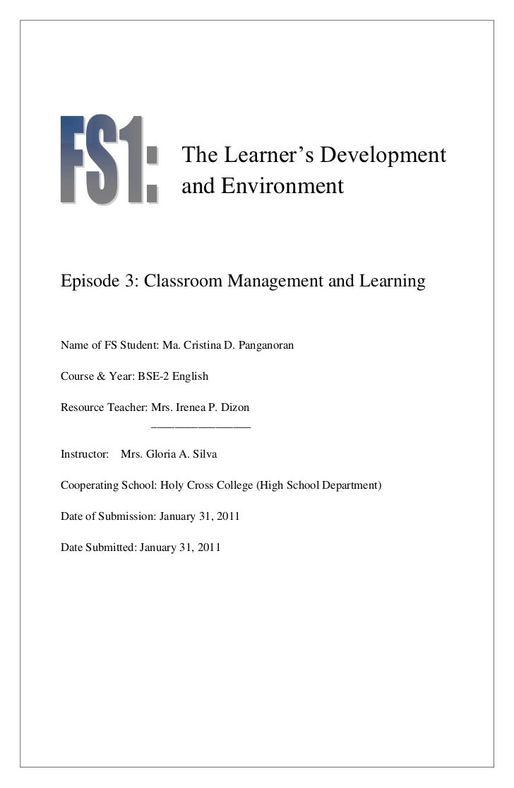 The Learner's Development                        and EnvironmentEpisode 3: Classroom Management and LearningName of FS Stu...