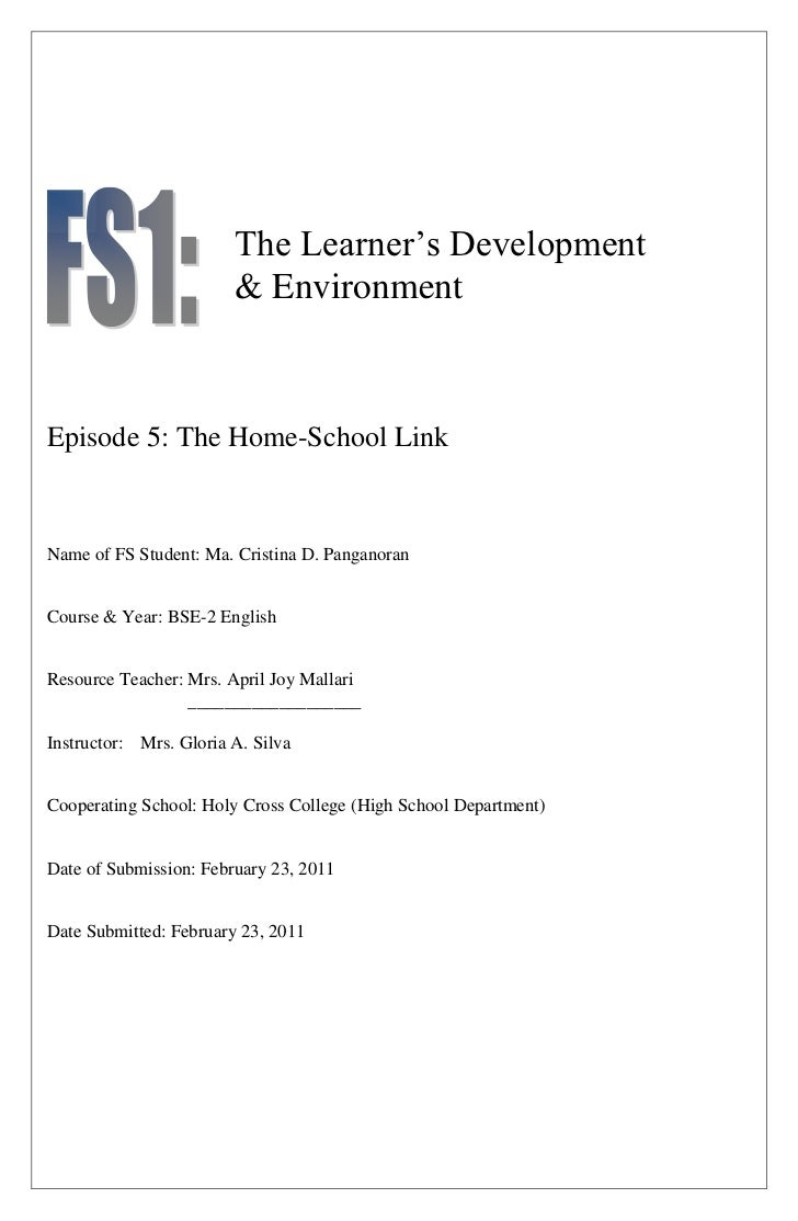 """The Learner""""s Development                        & EnvironmentEpisode 5: The Home-School LinkName of FS Student: Ma. Crist..."""