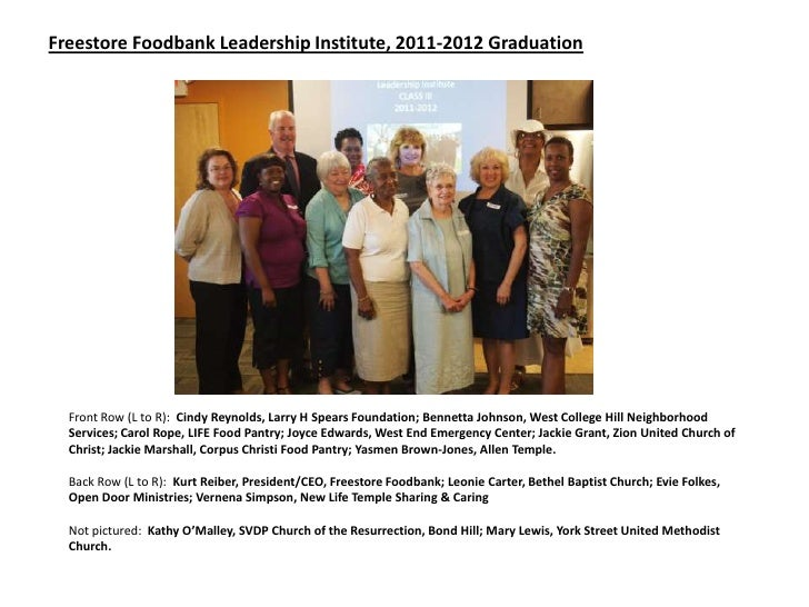 Freestore Foodbank Leadership Institute, 2011-2012 Graduation  Front Row (L to R): Cindy Reynolds, Larry H Spears Foundati...