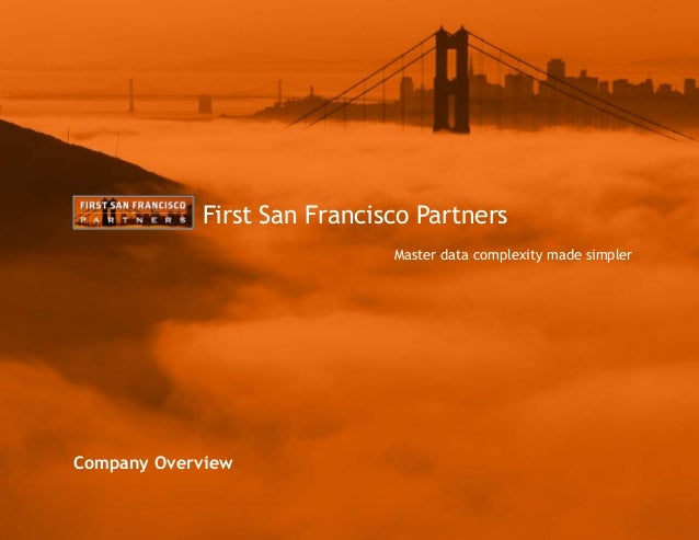 Master data complexity made simpler First San Francisco Partners Company Overview