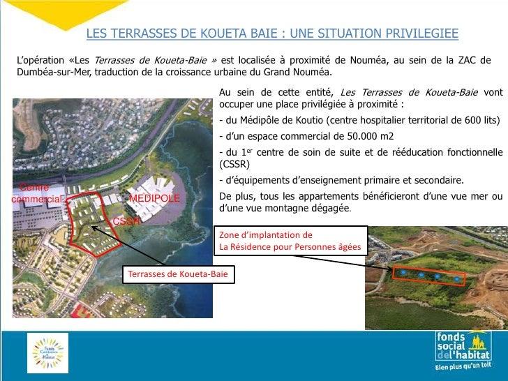 LES TERRASSES DE KOUETA BAIE : UNE SITUATION PRIVILEGIEE<br />L'opération «Les Terrasses de Koueta-Baie» est localisée à ...
