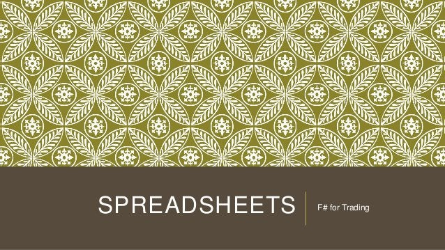 SPREADSHEETS  F# for Trading