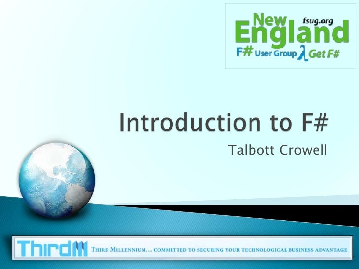 Introduction to F#<br />Talbott Crowell<br />