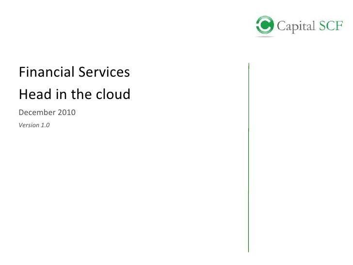 Financial Services<br />Head in the cloud<br />December 2010<br />Version 1.0<br />