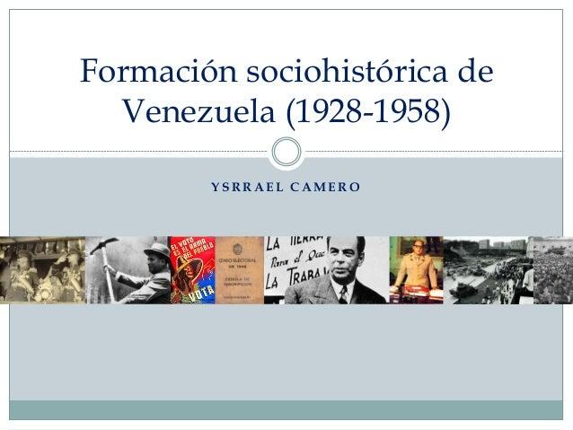 Formación sociohistórica de Venezuela (1928-1958) YSRRAEL CAMERO
