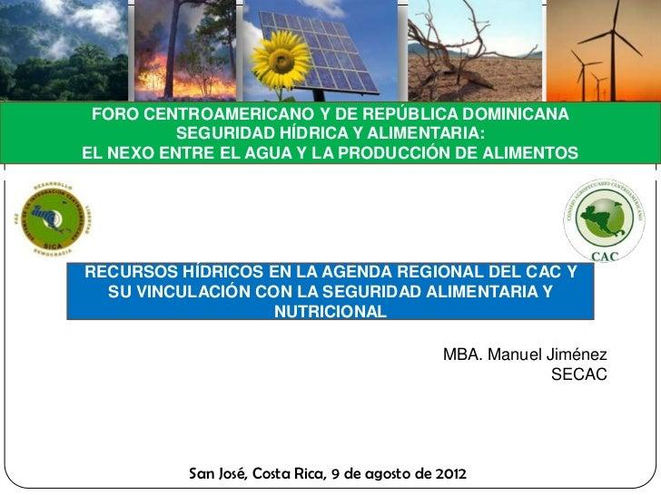 FORO CENTROAMERICANO Y DE REPÚBLICA DOMINICANA          SEGURIDAD HÍDRICA Y ALIMENTARIA:EL NEXO ENTRE EL AGUA Y LA PRODUCC...
