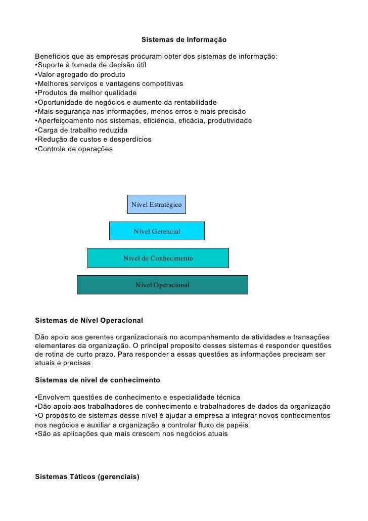 Sistemas de Informação  Benefícios que as empresas procuram obter dos sistemas de informação: •Suporte à tomada de decisão...