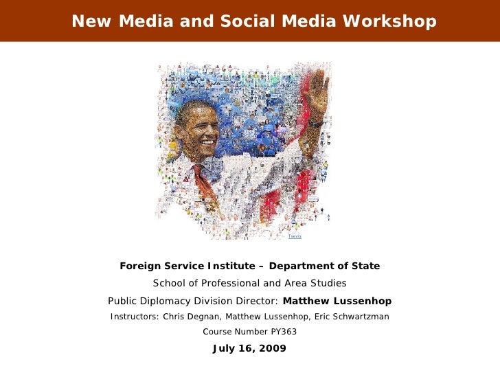 New Media and Social Media Workshop                                               Tsevis          Foreign Service Institut...