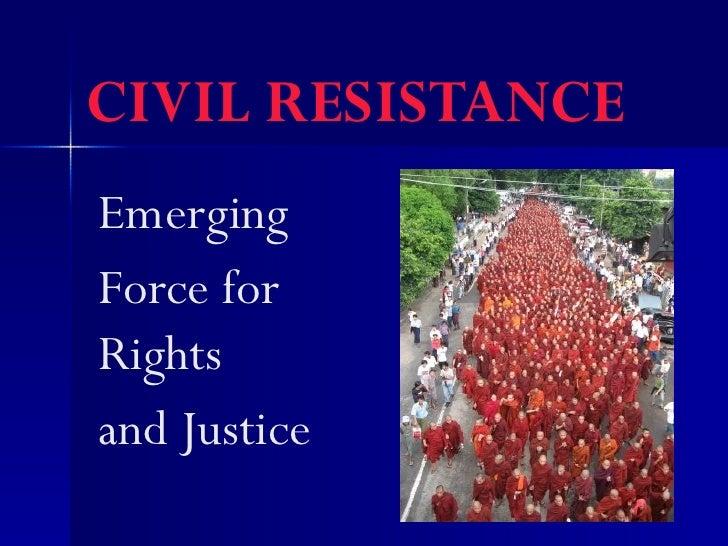 CIVIL RESISTANCEEmergingForce forRightsand Justice