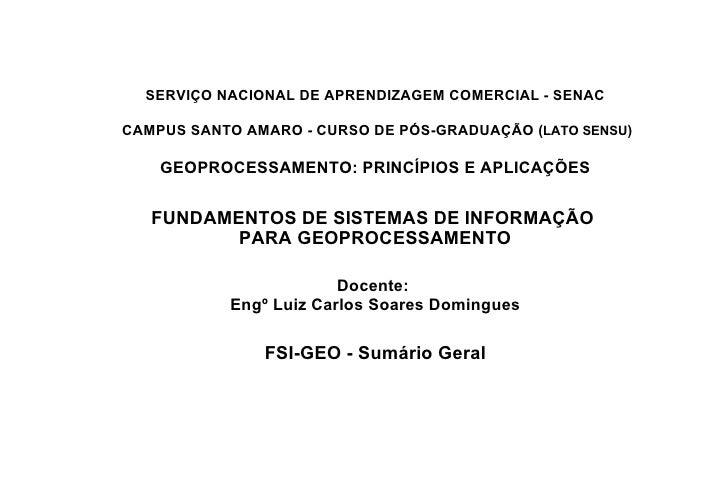 SERVIÇO NACIONAL DE APRENDIZAGEM COMERCIAL - SENAC  CAMPUS SANTO AMARO - CURSO DE PÓS-GRADUAÇÃO ( LATO SENSU ) GEOPROCESSA...