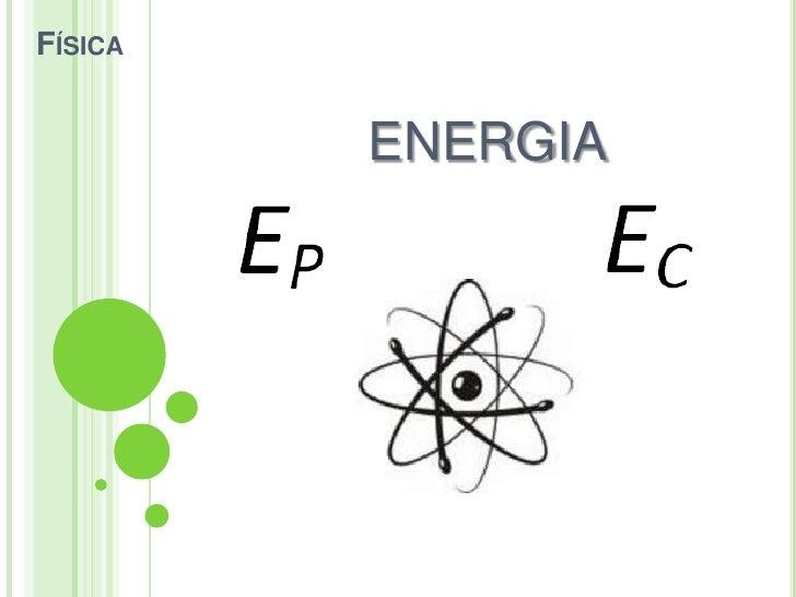 Física<br />ENERGIA<br />