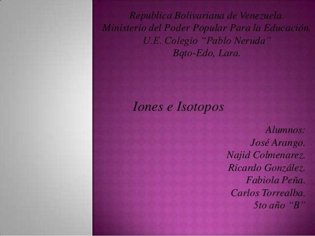 """Republica Bolivariana de Venezuela. Ministerio del Poder Popular Para la Educación. U.E. Colegio """"Pablo Neruda"""" Bqto-Edo, ..."""