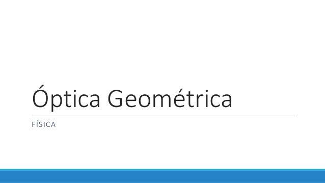 Óptica Geométrica FÍSICA