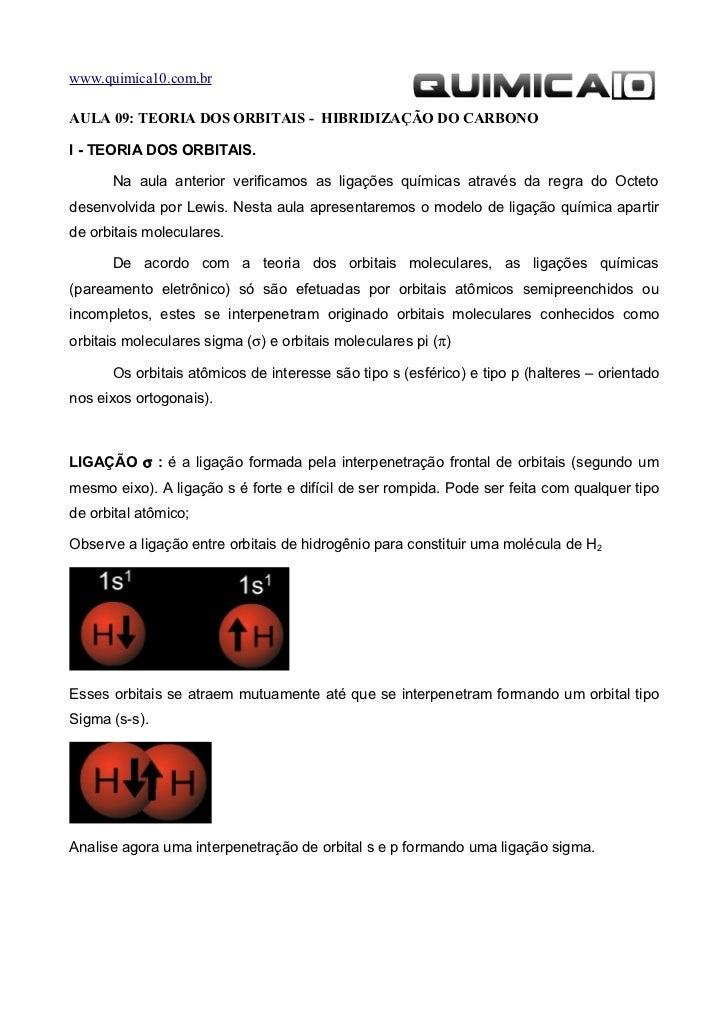 www.quimica10.com.brAULA 09: TEORIA DOS ORBITAIS - HIBRIDIZAÇÃO DO CARBONOI - TEORIA DOS ORBITAIS.      Na aula anterior v...