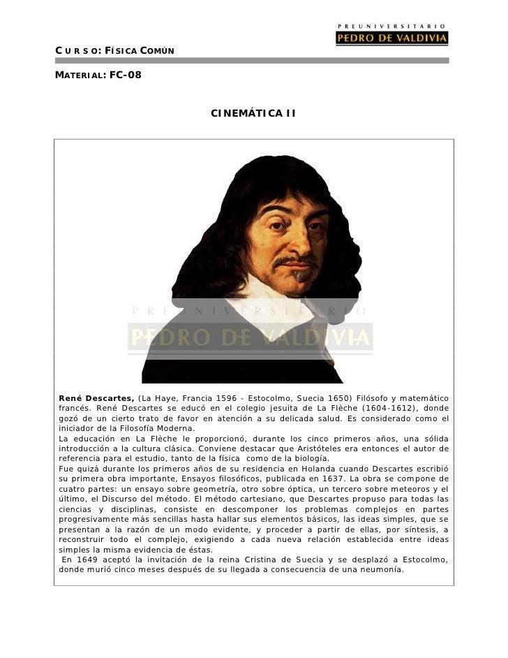 C U R S O: FÍSICA COMÚNMATERIAL: FC-08                                    CINEMÁTICA IIRené Descartes, (La Haye, Francia 1...
