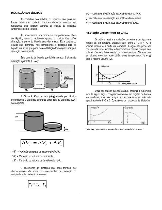 DILATAÇÃO DOS LÍQUIDOS                                                 = coeficiente de dilatação volumétrica real ou tota...